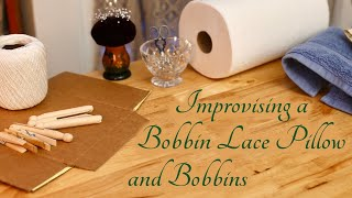 Improvising A Bobbin Lace Pillow And Bobbins With Whatevers Around