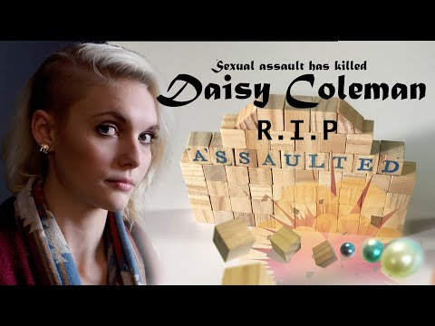 Daisy Coleman has been killed by Sexual assault. Let's fight agaisnt sexual assault!