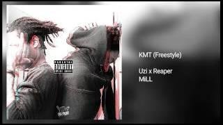 Uzi x Reaper - KMT (Freestyle) feat. MiLL [Explicit]