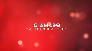G Amado   A Minha Ex (Lyric Video)