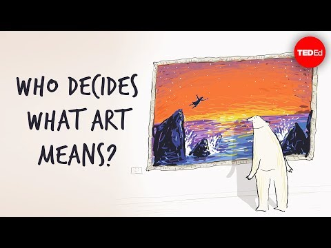Who decides what art means? – Hayley Levitt