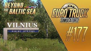 ВИЛЬНЮС - Euro Truck Simulator 2 - Beyond the Baltic Sea (1.33.2s) [#177]