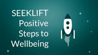 SEEK LIFT - Positive Steps To Wellbeing