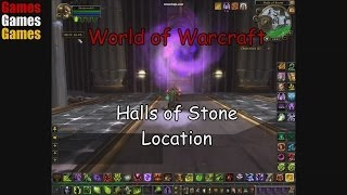 Halls Of Stone Location World Of Warcraft