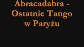 Abracadabra - Ostatnie Tango w Paryżu