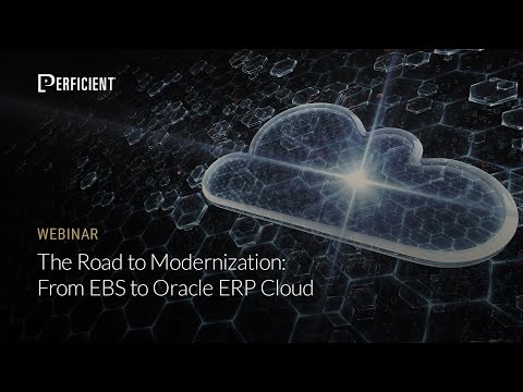 The Road to Modernization: From EBS to Oracle ERP Cloud