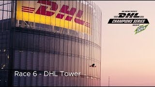 Race 6 - DHL Tower