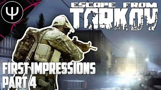 Escape From Tarkov — First Impressions — Part 4 — The Final Escape!