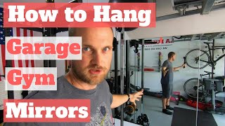 How to hang garage gym mirrors