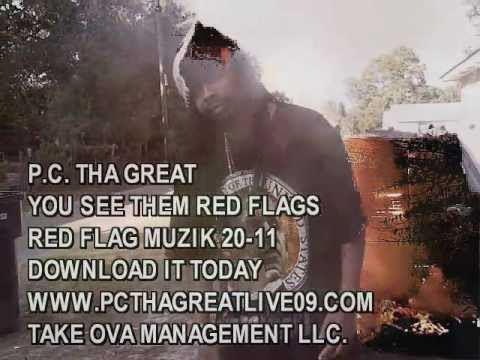 SEE THEM RED FLAGS BY PC THA GREAT