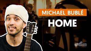 Home - Michael Bublé (aula de violão completa)