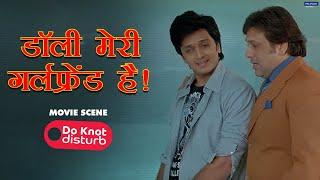 Dolly Meri Girlfriend Hai   Do Knot Disturb   Comedy Scene   Govinda, Riteish   David Dhawan