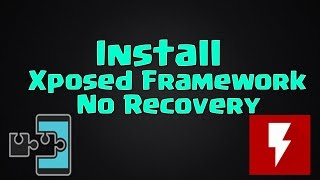 [ROOT] How To Install Xposed Framework Without Any Custom Recovery!!!