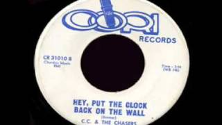 CC & The Chasers - Hey, Put The Clock Back On The Wall