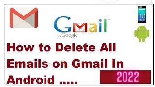 How to Delete All Emails on Gmail In Android