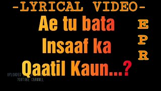 LYRICS - Insaaf ka Qaatil Kaun |EPR - YouTube
