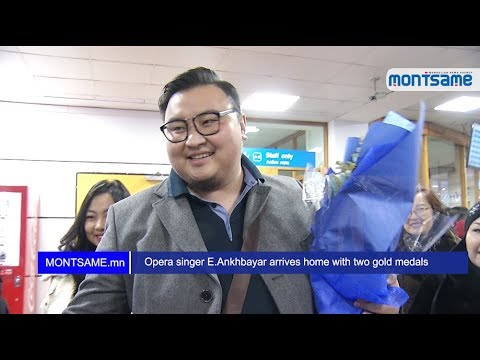 Opera singer E.Ankhbayar arrives home with two gold medals