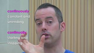 Continuously vs. Continually - How To Speak English Fluently and Continuously