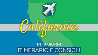 CALIFORNIA in 10 giorni | Itinerario e consigli di viaggio