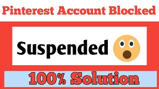 Pinterest Suspended My Account Detailed Solution