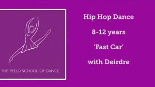 Hip Hop Dance 'Fast Car' 8-12 years + with Deirdre