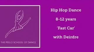 Hip Hop Dance 'Fast Car' 8-12 years + with Deirdre