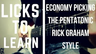 Licks To Learn – Economy Picking The Pentatonic (Rick Graham Style)
