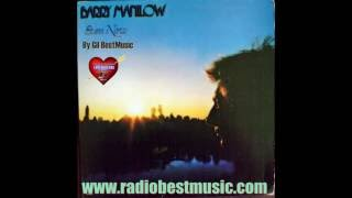 Barry Manilow - I Just Wanna Be The One In Your Life = Radio Best Music