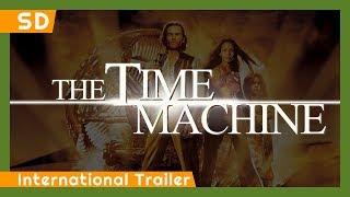 The Time Machine (2001) International Trailer
