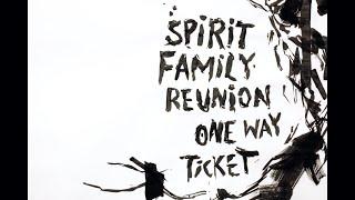 "Spirit Family Reunion - ""One Way Ticket"""