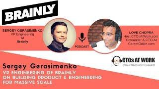 Podcast: Sergey Gerasimenko VP Engineering Brainly With Love Chopra at CTOsAtWork com