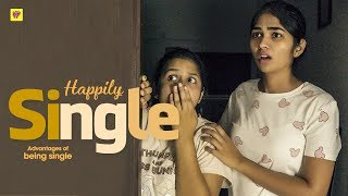 Happily Single | Advantages of Being Single | Girl Formula | Chai Bisket