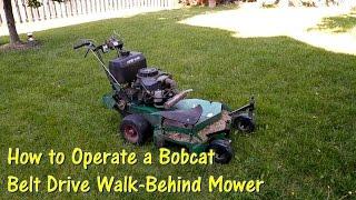 How to Operate a Bobcat Belt Drive Walk Behind Mower by @GettinJunkDone