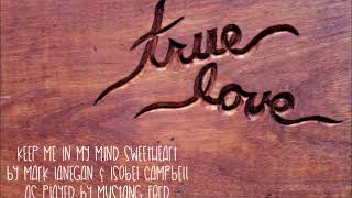 Keep me in Mind Sweetheart by Mark Lanegan & Isobel Campbell as played by  Mustang Ford