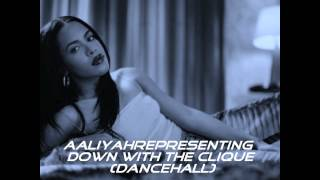 Aaliyah-Down With The Clique (Dancehall) Audio