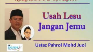Ustaz Pahrol Mohd Juoi - Usah Lesu Jangan Jemu