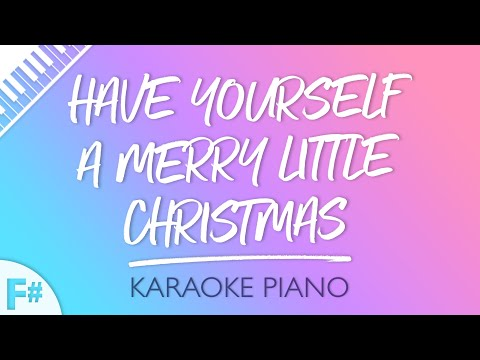 Have Yourself A Merry Little Christmas (Key Of F# - Piano Karaoke)
