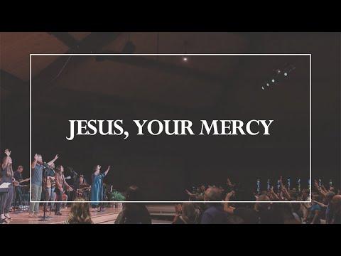 Jesus, Your Mercy