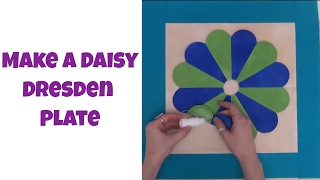 How To Piece And Applique A Daisy Dresden Plate Quilt Block