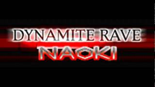 NAOKI - DYNAMITE RAVE (Long ver.) [HQ]