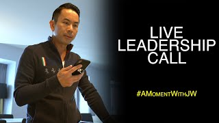 A Moment With JW | Live Leadership Call