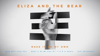 Eliza And The Bear   Make It On My Own   Lyric Video