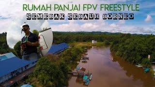 Rumah panjai | Semebak | FPV Freestyle