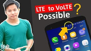 Convert LTE to VoLTE Possible or not on Android Phone ? kya lte ko volte me convert kr skte hai