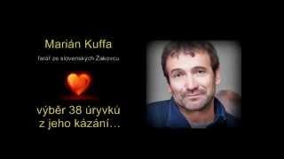 Marián Kuffa - výběr 38 úryvků z jeho kázání... (a BONUS tomu, kdo vydrží :-)