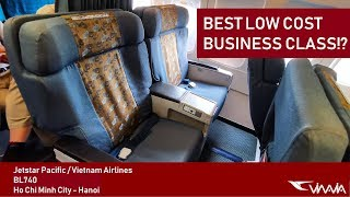 FLYING BUSINESS CLASS OF VIETNAM AIRLINES ON JETSTAR PACIFIC'S FLIGHT!? IS THAT POSSIBLE?