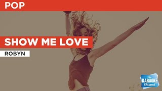 show me love robyn karaoke - TH-Clip