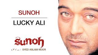 Sunoh - Sunoh | Lucky Ali | Official Hindi Pop Song - YouTube
