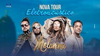 Melanina Carioca 2018 Nova Tour Eletroacústico
