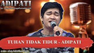 TUHAN TIDAK TIDUR -  ADIPATI Karaoke